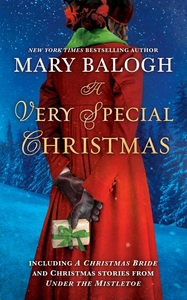 A Very Special Christmas: Including A CHRISTMAS BRIDE and other Christmas stories from UNDER THE MISTLETOE By Mary Balogh