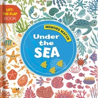 Memory Match: Under The Sea: A Lift-the-Flap Book