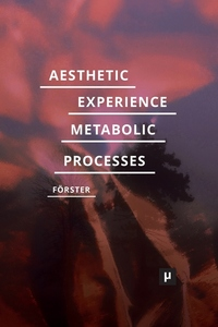 Aesthetic Experience of Metabolic Processes