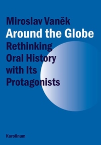Around the Globe:Rethinking Oral History with Its Protagonists