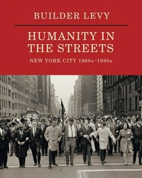 Builder Levy : New York City 1960s?1980s