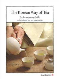 The Korean Way of Tea:An Introductory Guide