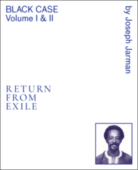 Black Case Volume I and II: Return From Exile