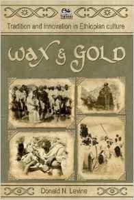 Wax and Gold:Tradition and Innovation in Ethiopian Culture