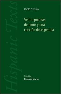 Pablo Nerudaveinte Poemas De Amor Y Una Cancion Desesperada