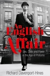 An English Affair:Sex, Class and Power in the Age of Profumo