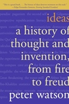 Ideas:A History of Thought and Invention, from Fire to Freud