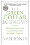 The Green Collar Economy:How One Solution Can Fix Our Two Biggest Problems