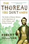 The Thoreau You Don't Know:The Father of Nature Writers on the Importance of Cities, Finance, and Fooling Around