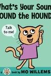 What's Your Sound Hound the Hound?