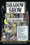 Shadow Show:All-New Stories in Celebration of Ray Bradbury