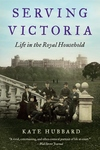 Serving Victoria:Life in the Royal Household