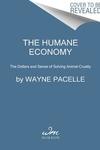 The Humane Economy: The Dollars and Sense of Solving Animal Cruelty