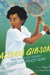 Althea Gibson: The Story of Tennis' Fleet-of-Foot Girl
