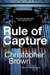 Rule of Capture: A Novel