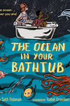 Ocean in Your Bathtub