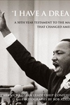 I Have a Dream:A 50th Year Testament to the March That Changed America