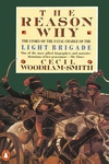 The Reason Why:The Story of the Fatal Charge of the Light Brigade