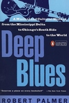 Deep Blues:A Musical and Cultural History of the Mississippi Delta