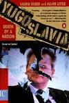 Yugoslavia : Death of a Nation