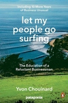 Let My People Go Surfing: The Education of a Reluctant Businessman, Completely Revised and Updated