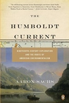 The Humboldt Current:Nineteenth-Century Exploration and the Roots of American Environmentalism