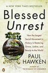 Blessed Unrest:How the Largest Social Movement in History Is Restoring Grace, Justice, and Beauty to the World