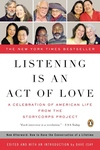 Listening Is an Act of Love:A Celebration of American Life from the StoryCorps Project