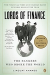 Lords of Finance:The Bankers Who Broke the World