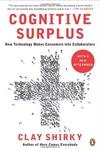 Cognitive Surplus:How Technology Makes Consumers into Collaborators