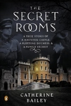 The Secret Rooms:A True Story of a Haunted Castle, a Plotting Duchess, and a Family Secret