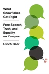 What Snowflakes Get Right: Free Speech, Truth, and Equality on Campus