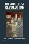 Antitrust Revolution: Economics, Competition, and Policy