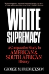 White Supremacy:A Comparative Study of American and South African History