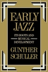 Early Jazz, Vol. 1:Its Roots and Musical Development