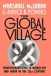 The Global Village:Transformations in World Life and Media in the 21st Century