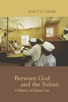 Between God and the Sultan:A History of Islamic Law