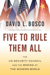 Five to Rule Them All:The UN Security Council and the Making of the Modern World