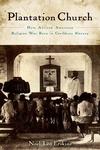 Plantation Church : How African American Religion Was Born in Caribbean Slavery