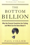 The Bottom Billion:Why the Poorest Countries Are Failing and What Can Be Done about It