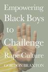 Empowering Black Boys to Challenge Rape Culture