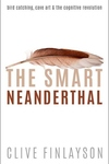 The Smart Neanderthal: Cave Art, Bird Catching, and the Cognitive Revolution