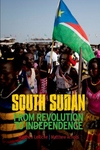 South Sudan : From Revolution to Independence