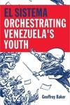 El Sistema : Orchestrating Venezuela's Youth