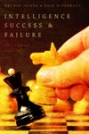 Intelligence Success and Failure : The Human Factor