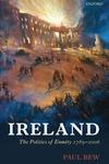 Ireland:The Politics of Enmity 1789-2006
