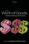 The Worth of Goods:Valuation and Pricing in the Economy