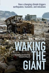 Waking the Giant:How a Changing Climate Triggers Earthquakes, Tsunamis, and Volcanoes