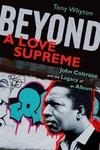 Beyond a Love Supreme:John Coltrane and the Legacy of an Album