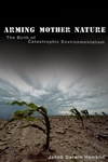 Arming Mother Nature:The Birth of Catastrophic Environmentalism